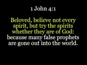 Scripture Test The Spirits (1 John 4:18)